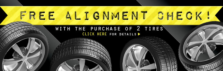 Get a free alignment check with the purchase of two tires! Click here for details.