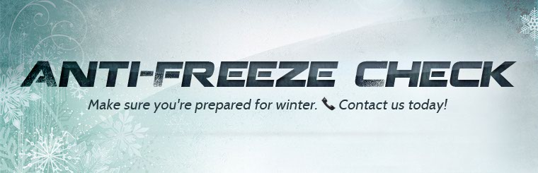 Click here to contact us to schedule an anti-freeze check.