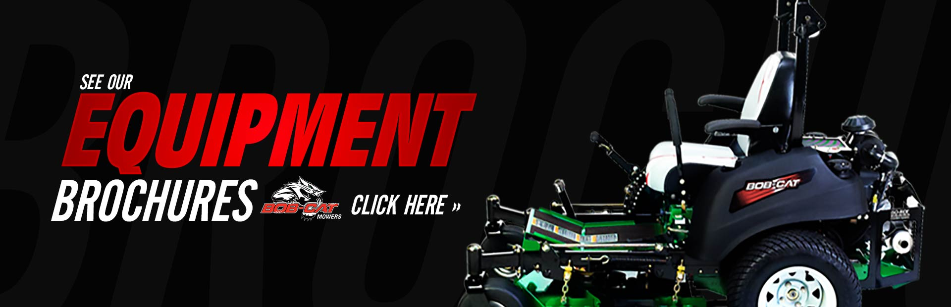 Click here to view BOB-CAT® equipment brochures.
