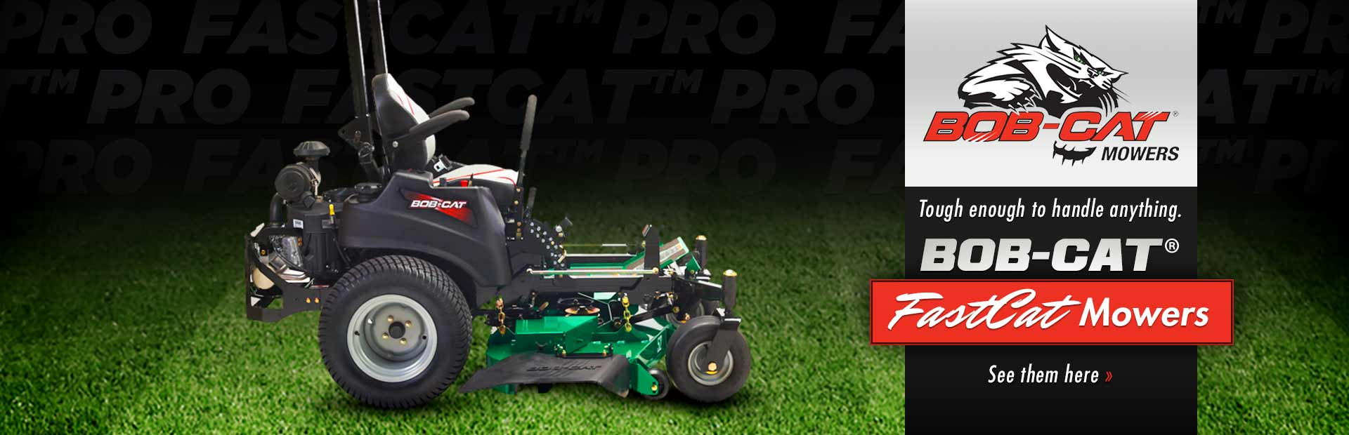 BOB-CAT® FastCat Mowers: Click here to view our selection.