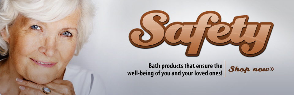 Click here to shop for bath safety products to ensure the well-being of you and your loved ones.