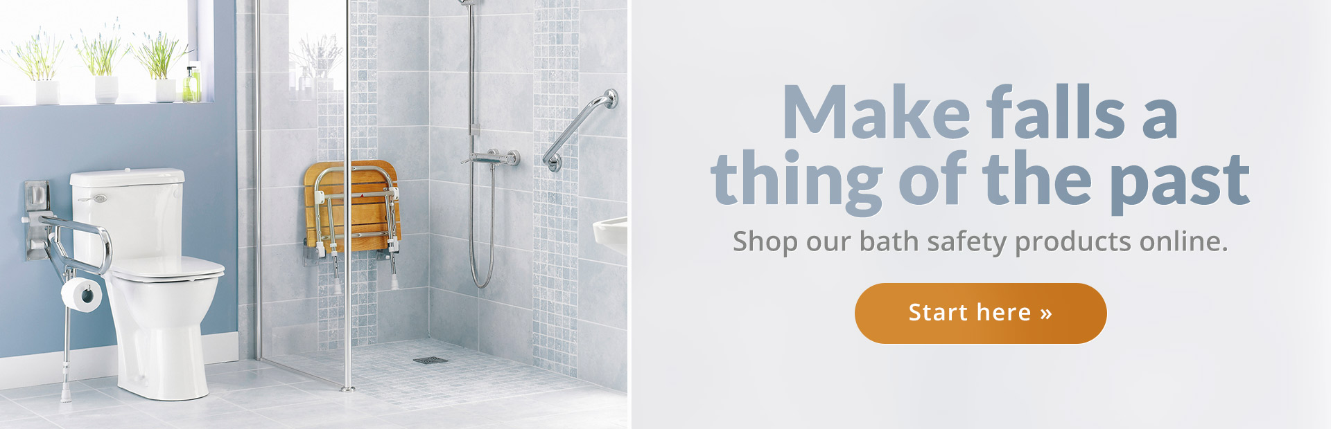 Make falls a thing of the past. Click here to shop our bath safety products online.