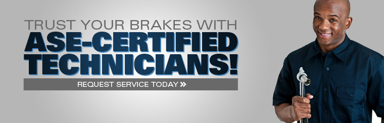 Trust your brakes with ASE-certified technicians! Click here to request service.