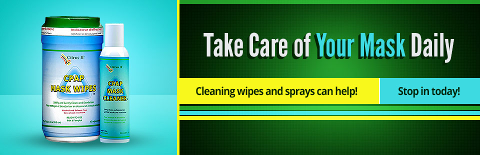 We carry CPAP cleaning wipes and sprays. Contact us for details.