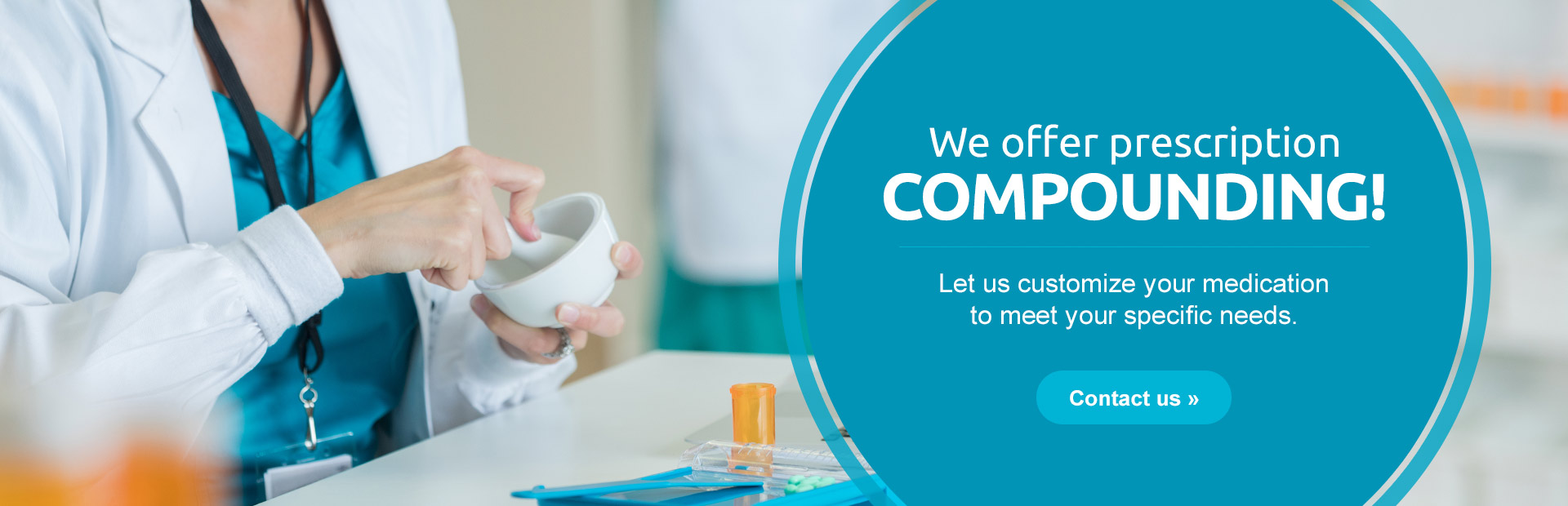 We offer prescription compounding! Click here to contact us.