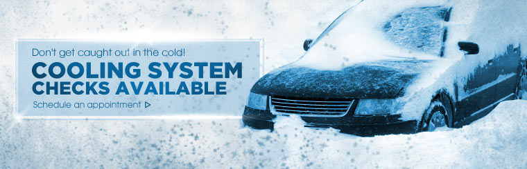 Cooling system checks are available! Click here to schedule an appointment.