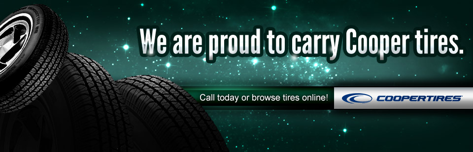 We are proud to carry Cooper tires. Call today or browse tires online!