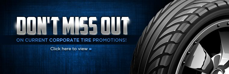 Click here to view current corporate tire promotions.