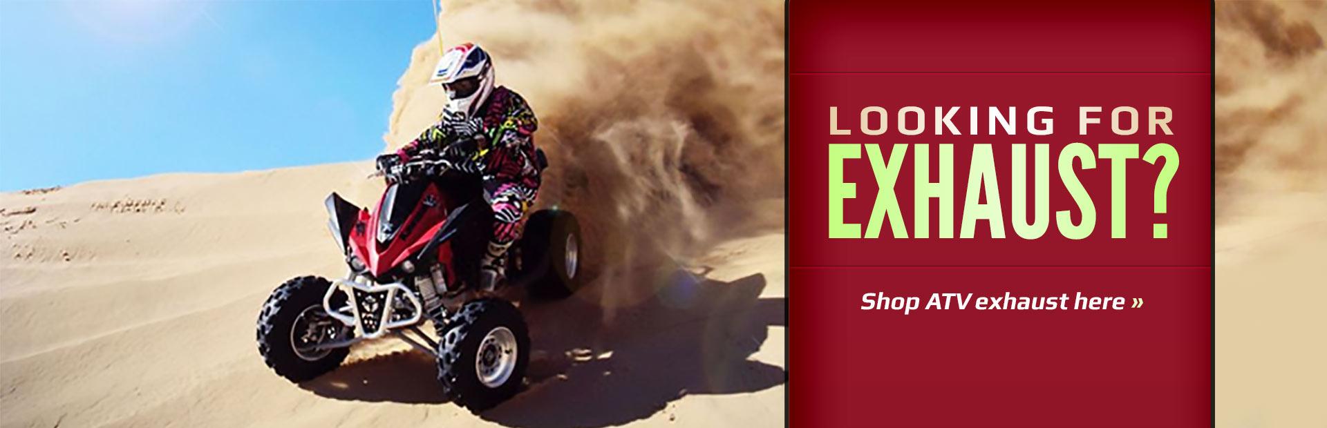 Looking for exhaust? Shop ATV exhaust here.