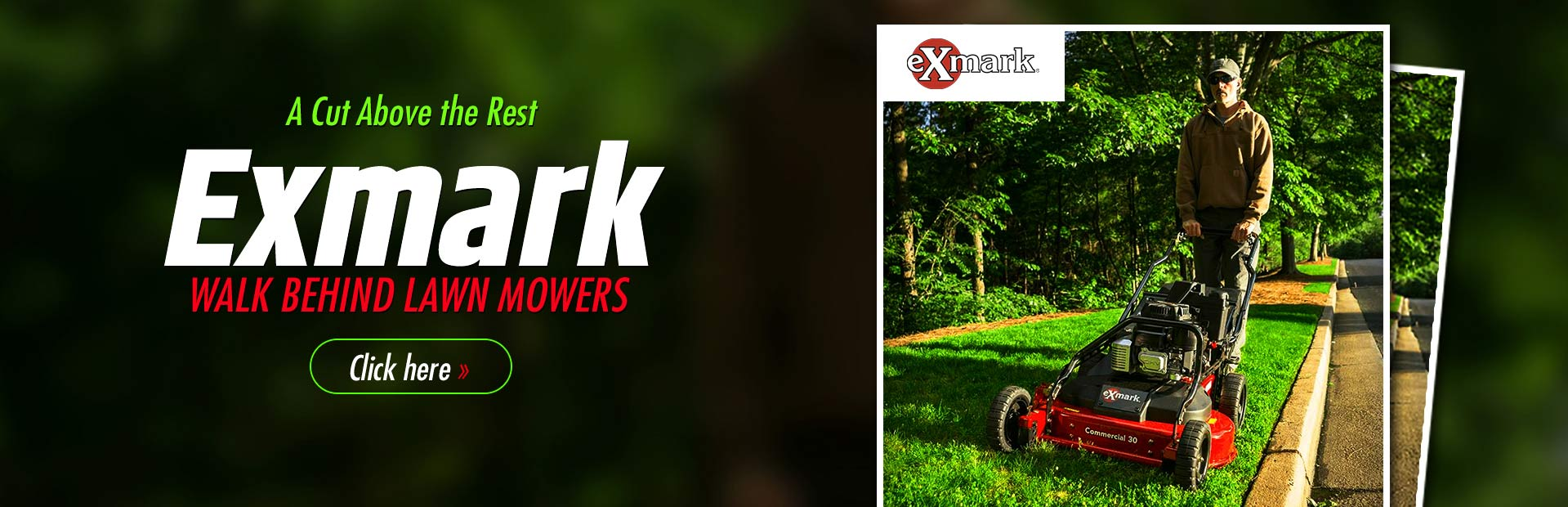 Click here to view our selection of Exmark walk behind lawn mowers!