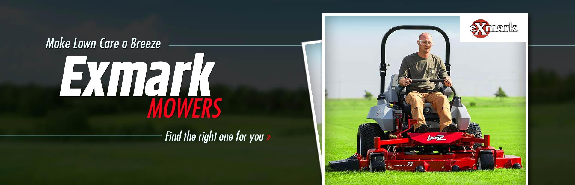 Click here to view our selection of Exmark mowers!