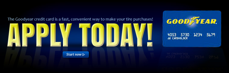 The Goodyear credit card is a fast, convenient way to make your tire purchases! Click here to start.