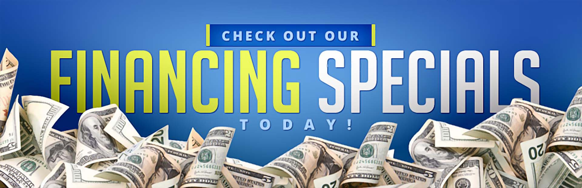 Check out our financing specials today!