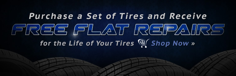Purchase a set of tires and receive free flat repairs for the life of your tires.