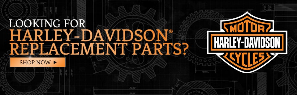 Are you looking for Harley-Davidson® replacement parts? Click here to shop now!