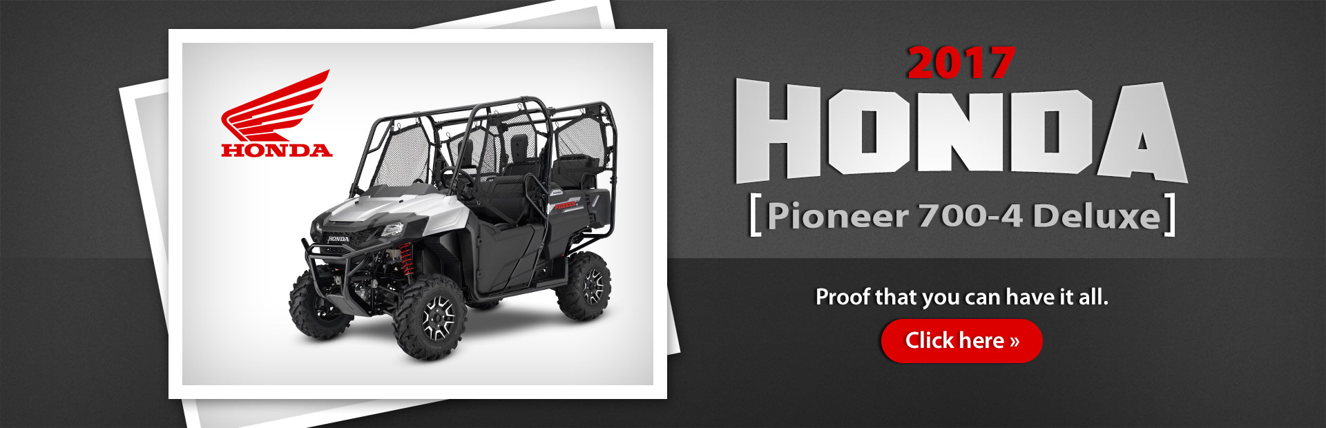 The 2017 Honda Pioneer 700 4 Deluxe: Click Here For Details.