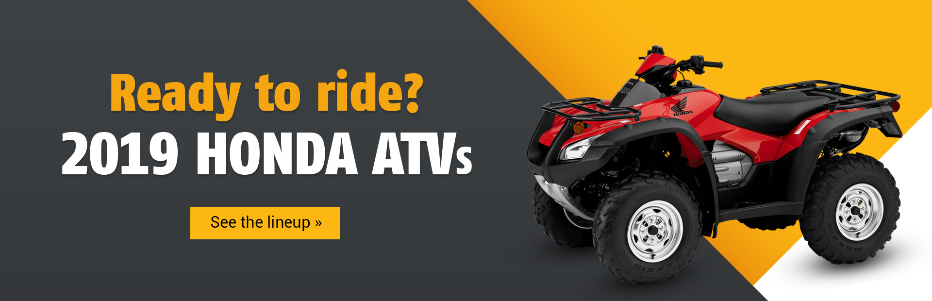 ... 2019 Honda ATVs: Click Here To View The Models.