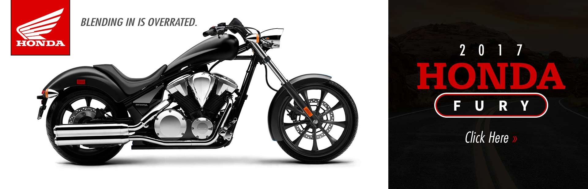 2017 Honda Fury: Click here to view the model.