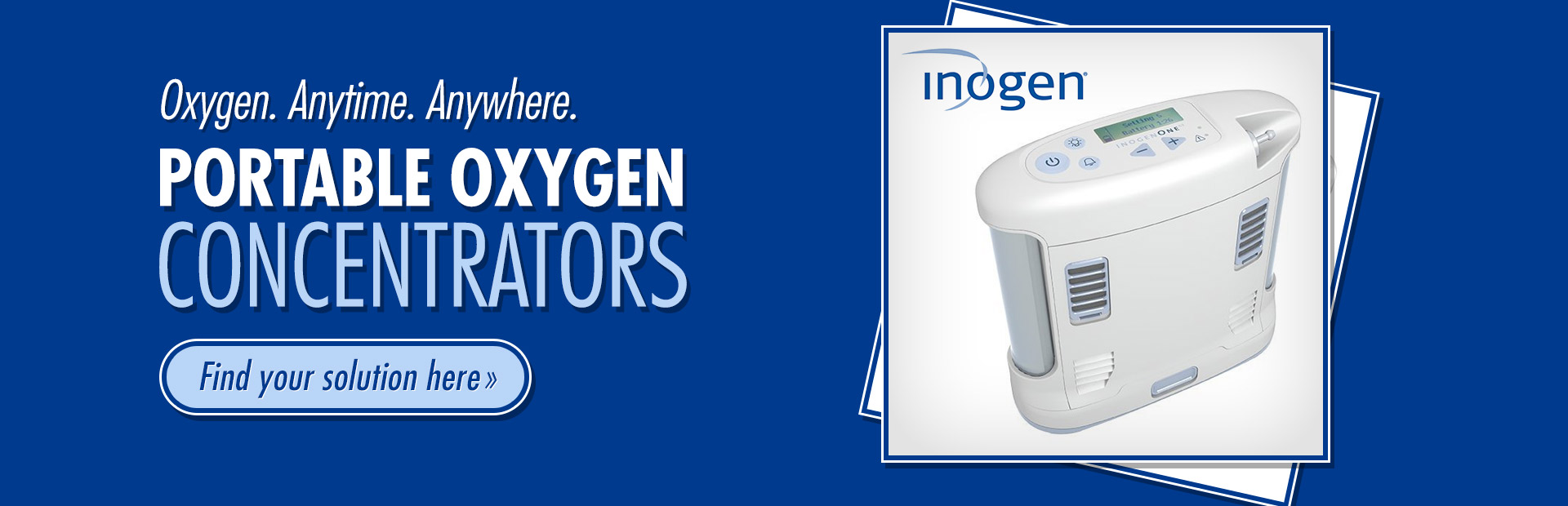 Portable Oxygen Concentrators from Inogen: Click here to find your solution.