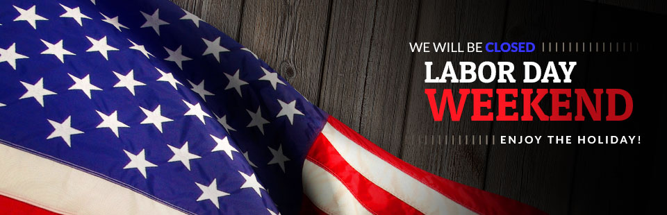 We will be closed Labor Day weekend. Enjoy the holiday!