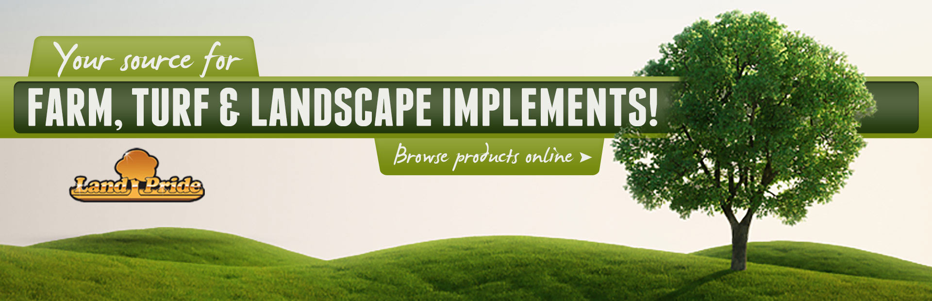 We Are Your Source For Farm, Turf, And Landscape Implements!