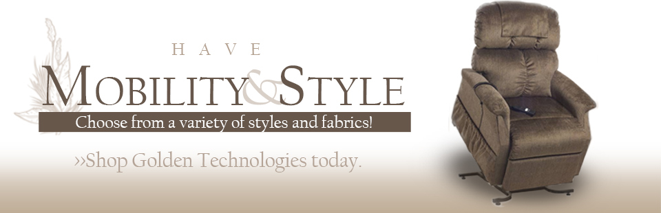 Have mobility and style! Click here to shop lift chairs by Golden Technologies.