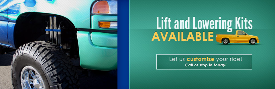Lift and lowering kits are available! Call or stop in today and let us customize your ride.
