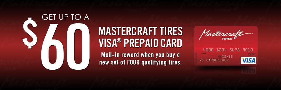 Mastercraft Tires Visa Prepaid Card Offer: Contact us for details.