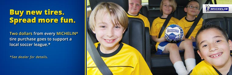 Two dollars from every Michelin® tire purchase goes to support a local soccer league.