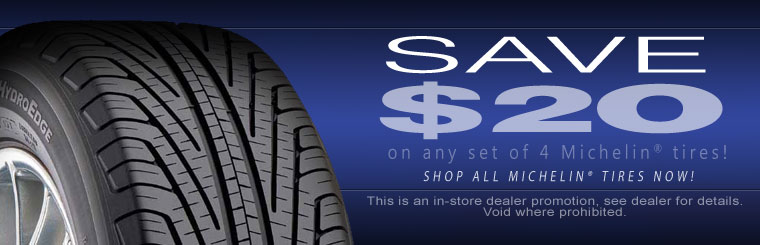 Save $20 on any set of four new Michelin® tires! Click here to check out our showcase.