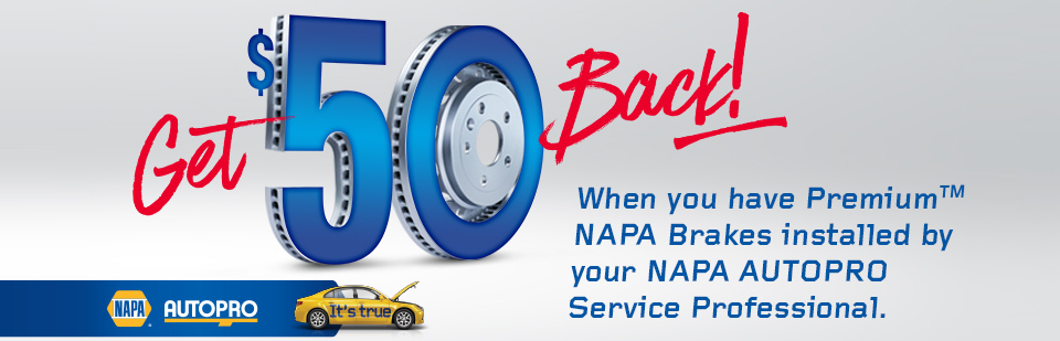 NAPA $50 Back with Premium NAPA Brakes Installed
