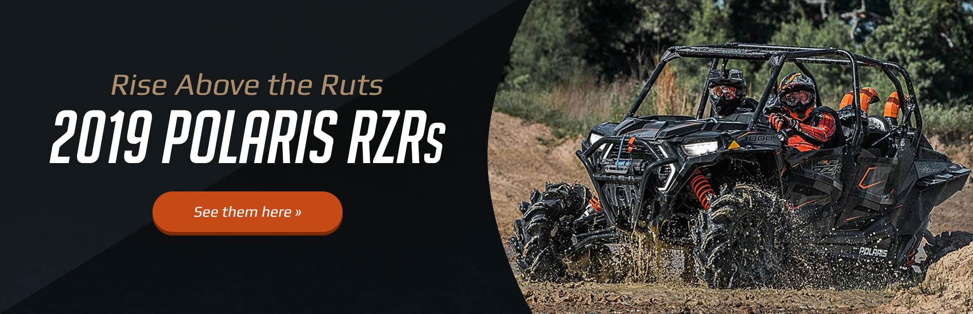 2019 Polaris RZRs: Click here to view the models.