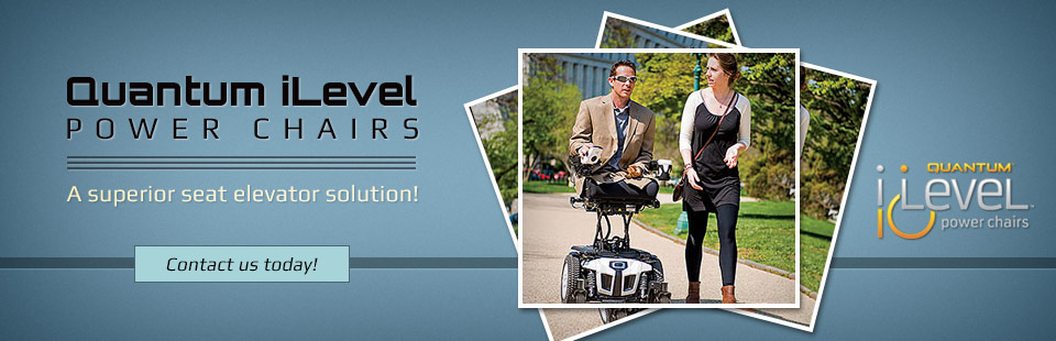 Quantum iLevel power chairs are a superior seat elevator solution! Click here to view our selection.