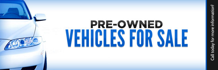 We have pre-owned vehicles for sale! Call today for more information!
