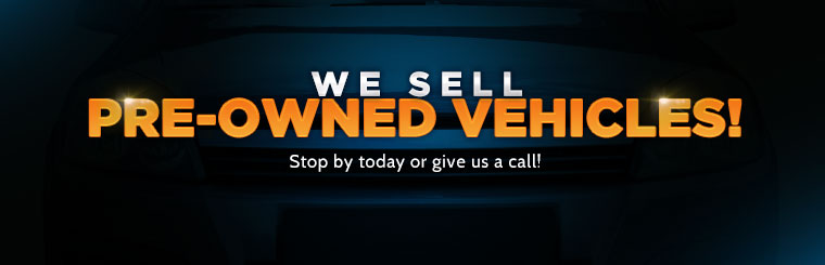 We sell pre-owned vehicles! Stop by today or give us a call!