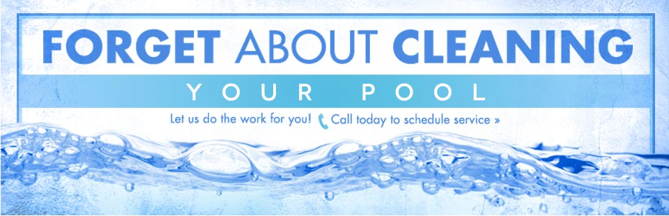Forget about cleaning your pool! Let us do the work for you! Call today to schedule service.