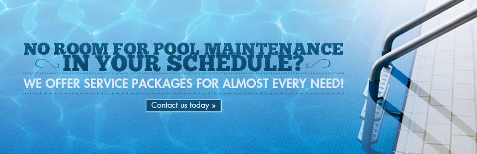 No room for pool maintenance in your schedule? We offer service packages for almost every need! Click here to contact us today.