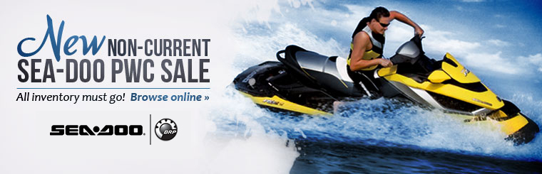New Non-Current Sea-Doo PWC Sale: All inventory must go! Click here to browse online.