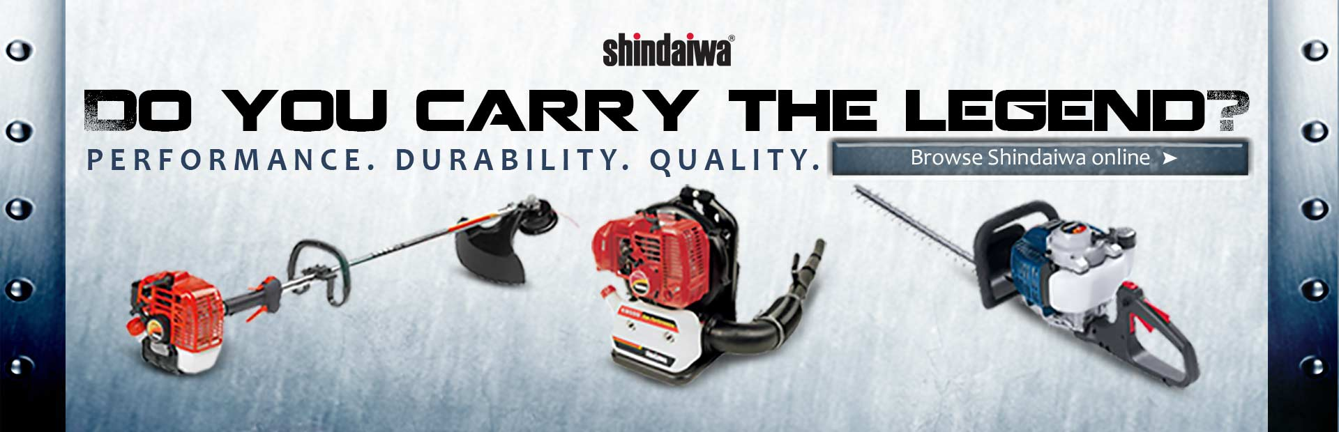 Click here to browse Shindaiwa online.