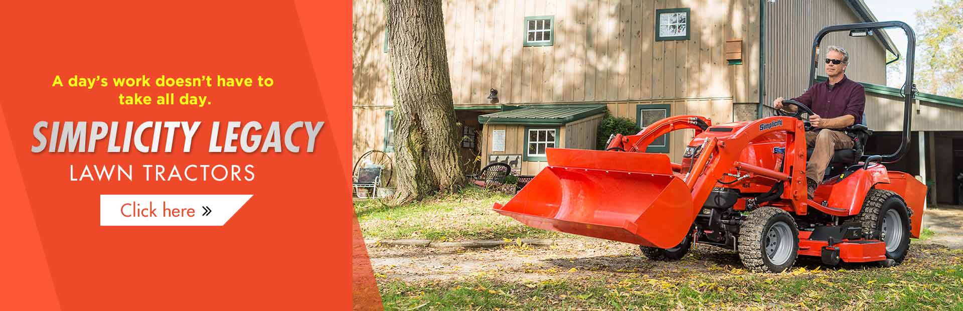 Get the job done with Simplicity Legacy lawn tractors! A day's work doesn't have to take all day. Cl