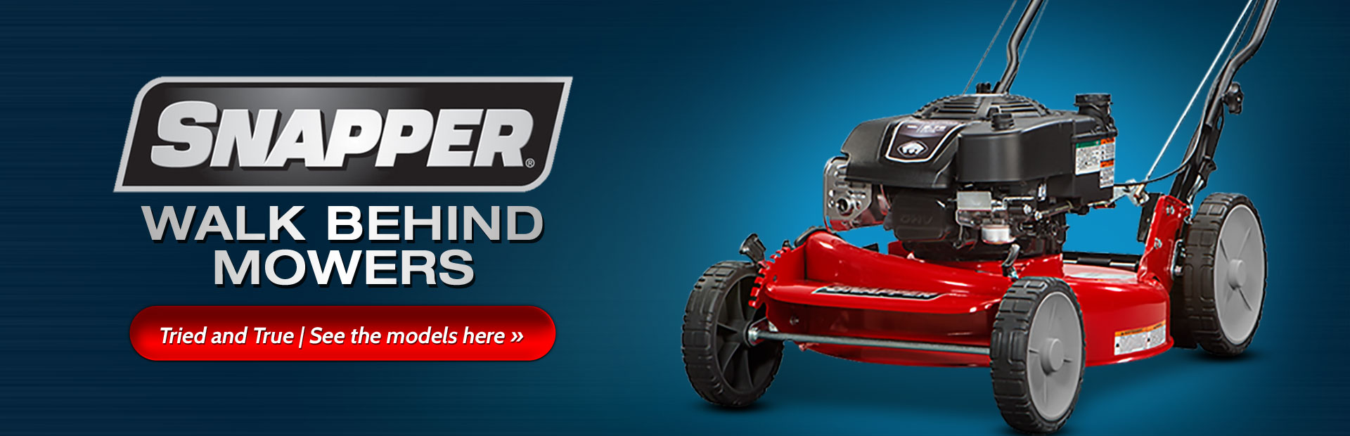 Snapper Walk Behind Mowers: Click here to view our selection.