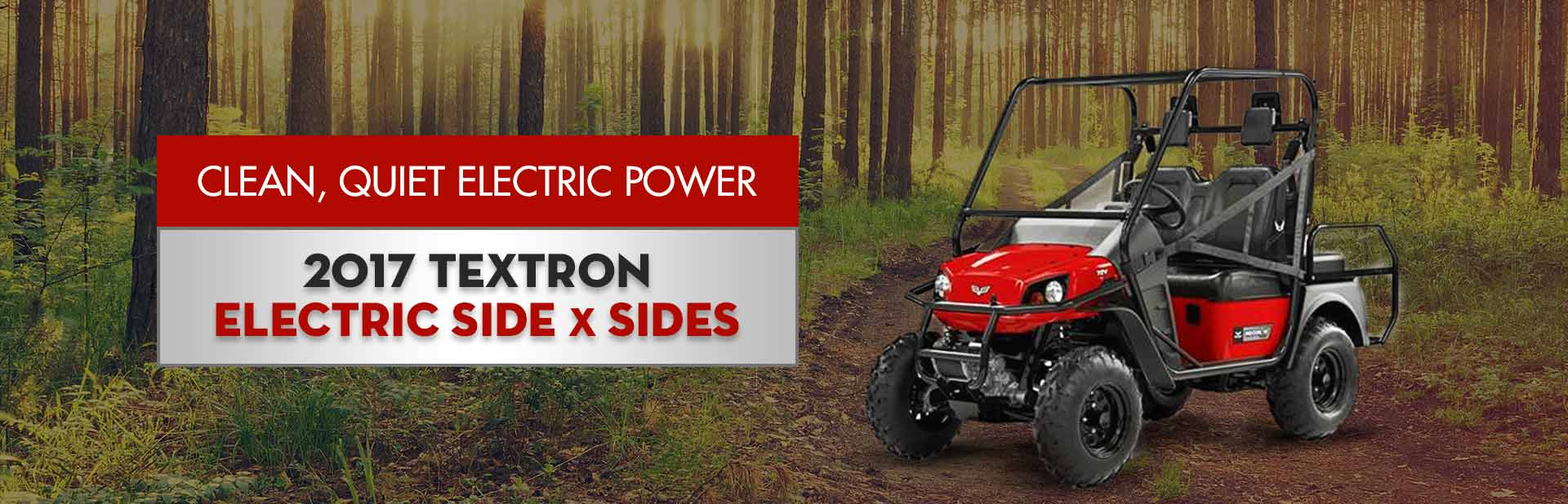2017 Textron Electric Side x Sides: Click here to view the models.