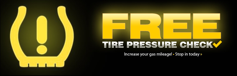 Stop in today to receive a free tire pressure check!