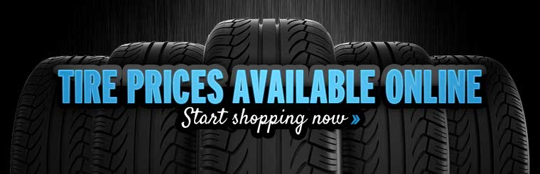 Tire prices are available online. Click here to start shopping.