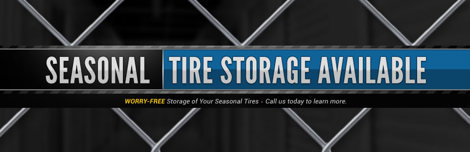 Seasonal tire storage is available. Call us today to learn more.