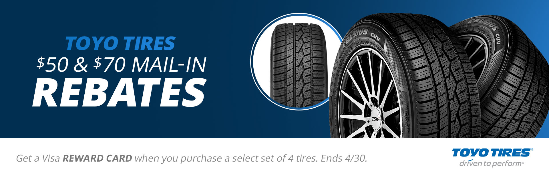Toyo $50 & $70 Mail-In Rebates: Click here to contact us for details.