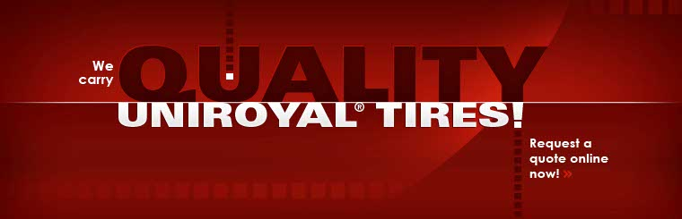 We carry quality Uniroyal® tires! Request a quote online now.