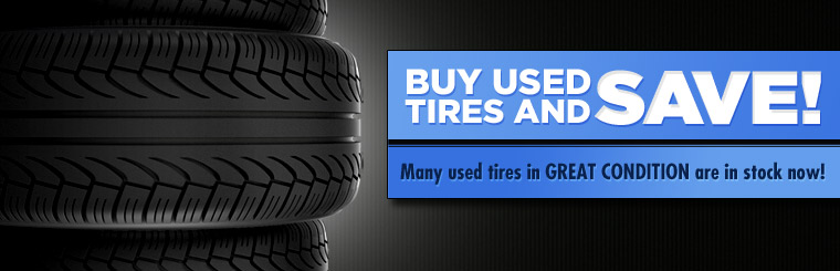 Buy used tires and save! Contact us for details.