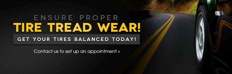 Ensure proper tire tread wear! Get your tires balanced today! Contact us to set up an appointment.
