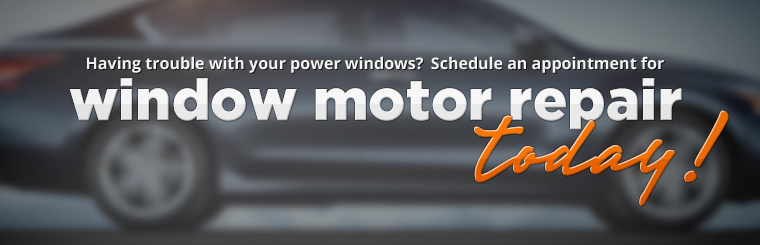 Schedule an appointment for window motor repair today!